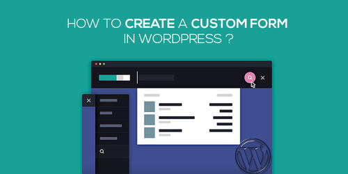 How_To_Create_A_Custom_Form_In_WordPress.jpg