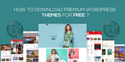 How_To_Download_Premium_WordPress_Themes_For_Free.jpg