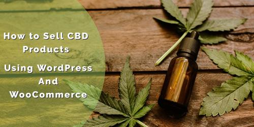 How_to_Sell_CBD_Products_Using_WordPress_and_WooCommerce.jpg