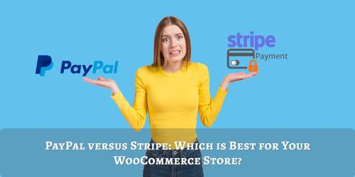 PayPal_Versus_Stripe_Which_is_Best_for_Your_WooCommerce_Store.jpg
