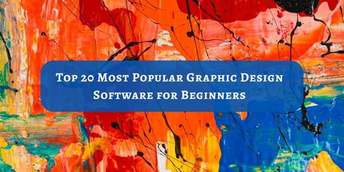 TOP_20_Most_Popular_Graphic_Design_Software_for_Beginners.jpg