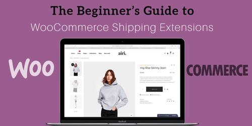 The_Beginners_Guide_to_WooCommerce_Shipping_Extensions.jpg