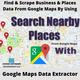 How To Scrape Business Data For Different Places From Google Maps?